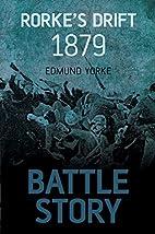 Battle Story: Rorke's Drift by Edmund…
