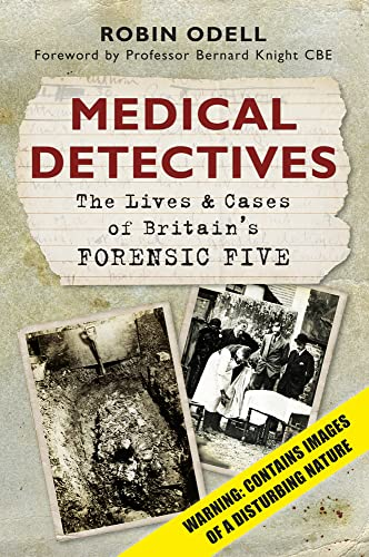 medical-detectives-the-lives-cases-of-britains-forensic-five