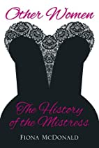 Other Women: The History of the Mistress by…