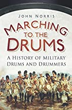 Marching to the drums : a history of…