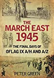 Green, Peter: The March East 1945: The Final Days of Oflag IX A/H and A/Z