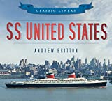 Britton, Andrew: SS United States (Classic Liners)