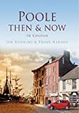 Henson, Frank: Poole: Then & Now