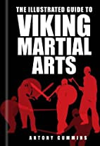 The Illustrated Guide to Viking Martial Arts…