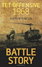 Battle Story: Tet Offensive 1968 by Andrew…