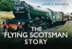 The Flying Scotsman Story (Story series) by…