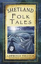 Shetland Folk Tales (Folk Tales: United…