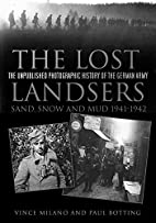 The Lost Landsers: The Unpublished…