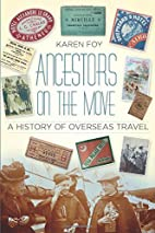Ancestors on the Move: A History of Overseas…