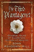 The Third Plantagenet: George, Duke of…
