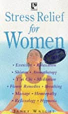 Stress Relief for Women by Janet Wright
