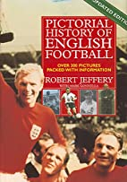 Pictorial History of English Football by…