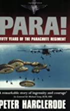 Para!: Fifty Years of the Parachute Regiment…