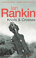Knots and Crosses (Inspector Rebus S.) 1 by…