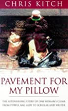 Pavement for My Pillow: The Astonishing…