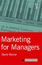 Marketing for managers / David Mercer by…