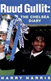 HARRY HARRIS: Ruud Gullit: The Chelsea Diary