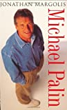 Margolis, Jonathan: Michael Palin: A Biography
