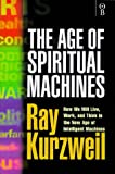 Ray Kurzweil: Age of Spiritual Machines Hb