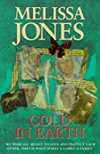 Cold in Earth by Melissa Jones