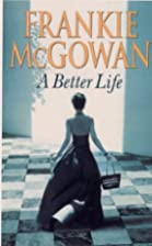 A Better Life by Frankie McGowan