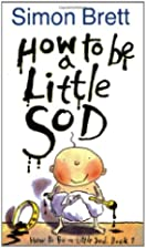 How to Be a Little Sod by Simon Brett