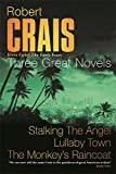 Crais, Robert: Three Great Novels : Robert Crais