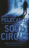 Pelecanos, George P: Soul Circus Uk Edition
