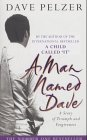 Dave Pelzer: A Man Named Dave : A Story of Triumph and Forgiveness