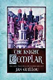 Guillou, Jan: The Knight Templar : The Epic Tale of a Crusader Knight