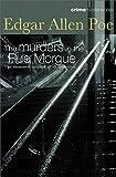 Poe, Edgar Allan: The Murders in the Rue Morgue (Crime Masterworks)