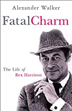 Fatal Charm: The Life of Rex Harrison by…