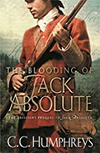 The Blooding of Jack Absolute by C. C.…