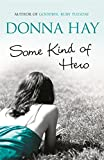Hay, Donna: Some Kind of Hero
