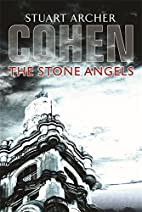 The Stone Angels by Stuart Archer Cohen