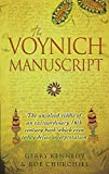 Kennedy, Gerry: The Voynich Manuscript: The Unsolved Riddle Of An Extraordinary Book Which Has Defied Interpretation For Centuries