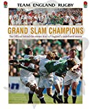 England Rugby Team: Grand Slam Champions: The Official Story Fo England's Undefeated Season