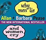 Pease, Barbara: Why Men Lie and Women Cry: How to Get What You Want Out of Life by Asking