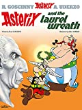 Uderzo, Albert: Asterix And The Laurel Wreath: An Asterix Adventure