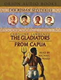 Lawrence, Caroline: The Gladiators from Capua (The Roman Mysteries)
