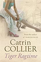 Tiger Ragtime by Catrin Collier