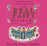 Adams, Georgie: The Real Fairy Storybook: Stories the Fairies Tell Themselves