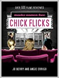 Berry, Jo: Chick Flicks: Movies Women Love