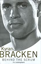 Behind the Scrum: The Autobiography by Kyran…