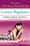 Bagshawe, Louise: Three Great Novels: The Bestsellers: Venus Envy, A Kept Woman, When She Was Bad