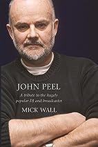 John Peel by Mick Wall