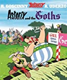 Goscinny, Uderzo S: Asterix and the Goths (Asterix)