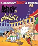 Goscinny, Rene: Asterix The Gladiator (Asterix)