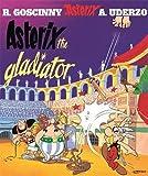 Goscinny, Rene: Asterix The Gladiator (Asterix)