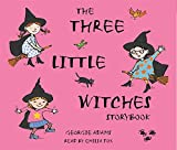 Adams, Georgie: The Three Little Witches Storybook